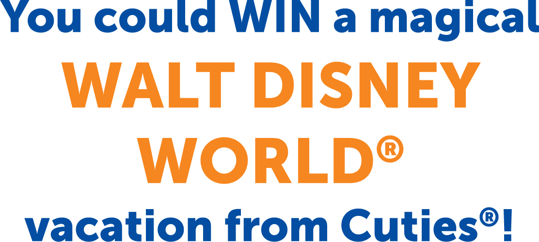 You could WIN a magical WALT DISNEY WORLD® vacation from Cuties®!